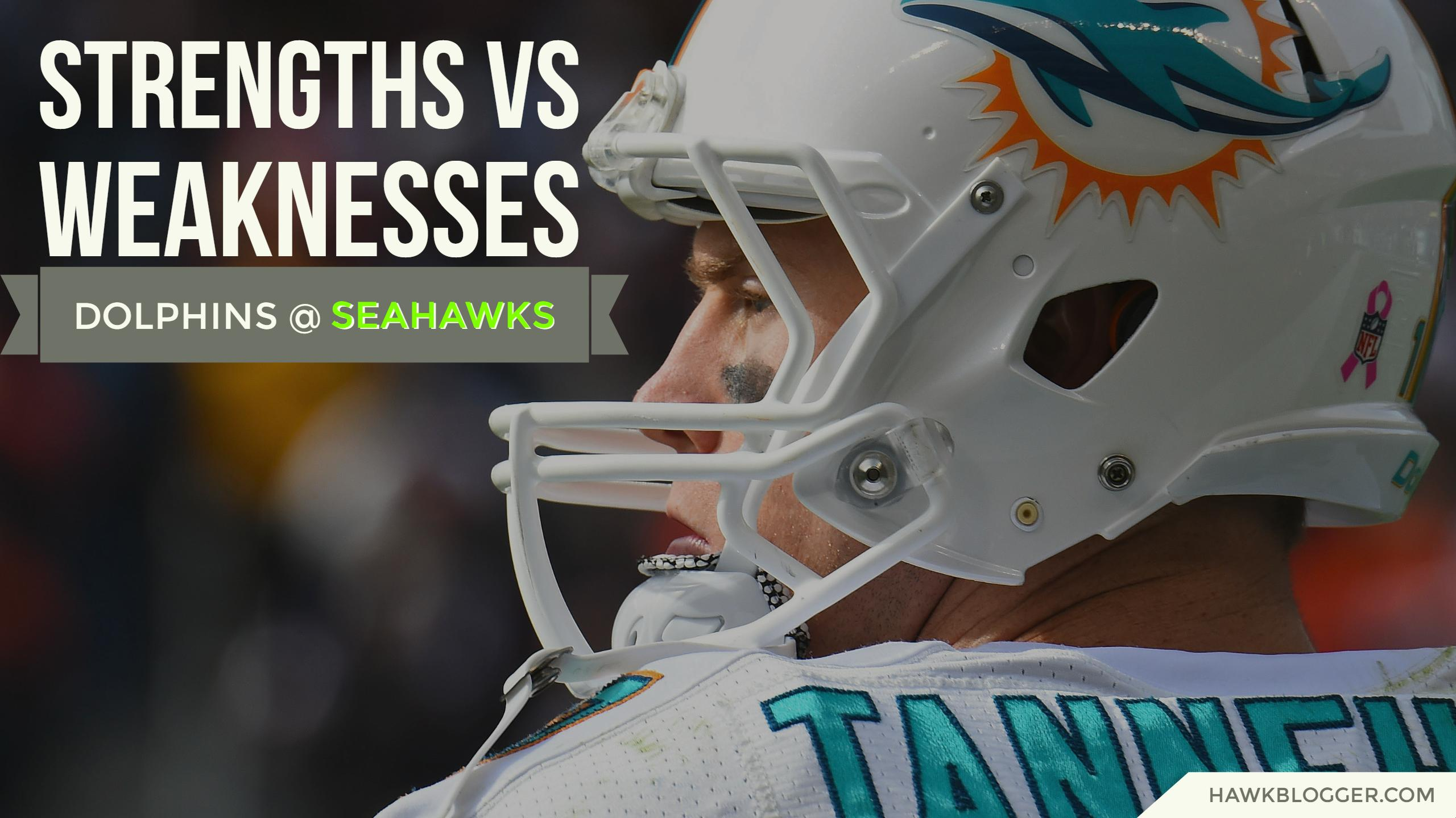 strengths vs weaknesses miami dolphins face stiff test vs seahawks strengths vs weaknesses dolphins