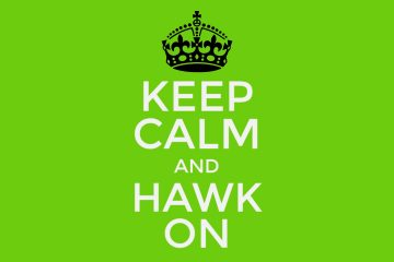 Keep Calm and Hawk On