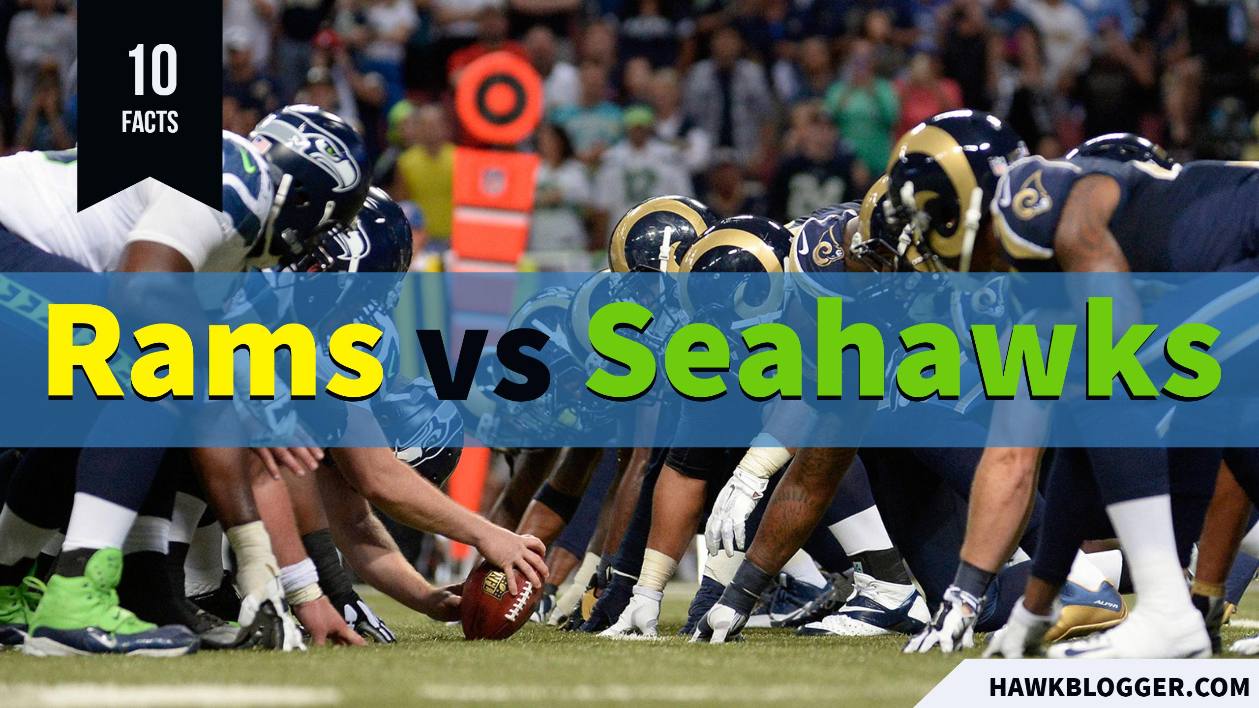 10 Facts You Should Know About Rams Vs Seahawks Hawk Blogger