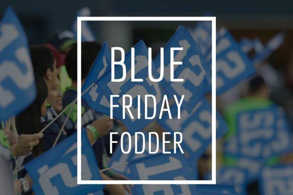 Blue Friday Fodder